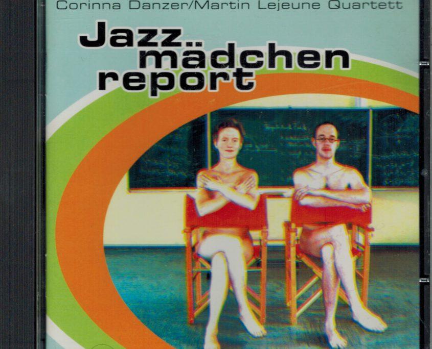 Danzer/Lejeune Quartett, Jazzmädchenreport