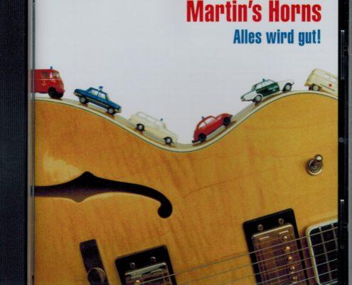 """Martin's Horns """"Alles wird gut!"""""""